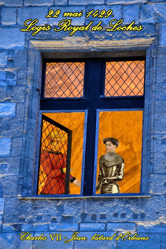 le 22 mai 1429, juste remise de sa blessure devant Orléans, Jeanne d'Arc se rendit au logis royal de Loches, elle était accompagnée de Jean, bâtard d'Orléans