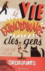La_Vie_extraordinaire_des_gens_ordinaires