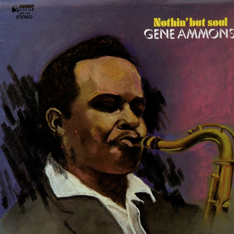 Gene Ammons - 1969 - Nothin' But Soul (UpFront)