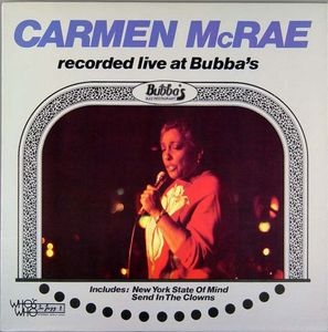 Carmen_McRae_Alone___1981___Recorded_Live_At_Bubba_s__Who_s_Who_In_Jazz_