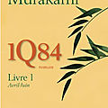 1q84 livre 1: avril-juin - haruki murakami