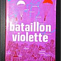 Bataillon violette - capitaine fred