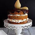 Naked cake poire chocolat pour les 10 ans de mon blog !