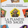 La planète des sages, encyclopédie mondiale des philosophes et des philosophies ---- jul et charles pépin