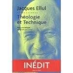 Théologie et technique : pour une éthique de la non-puissance - Jacques Ellul