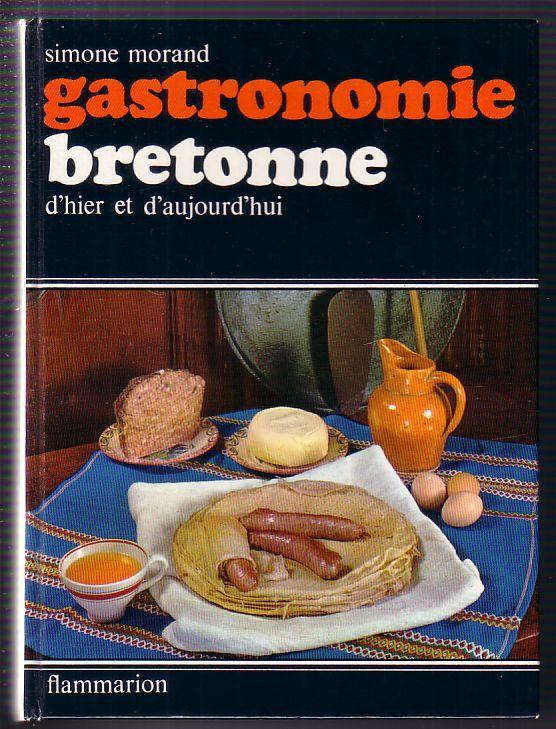 gastronomie bretonne dhier et daujourdhui simone morand