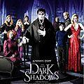 Dark Shadows - * *
