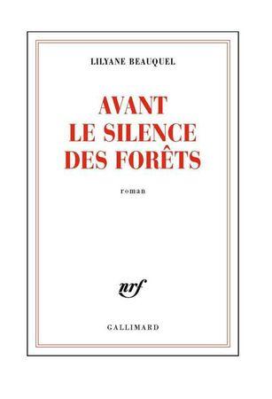 Avant le silence des forêts Lilyane Beauquel Lectures de Liliba