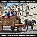 Louis xiii – marie de médicis - richelieu devient cardinal - place aux porches à fontenay le comte (time travel 1622)