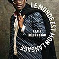 Alain mabanckou, le monde est mon langage, grasset, 320 pages