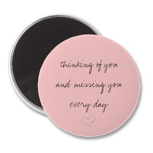 thinking_of_you_and_missing_you_every_day_magnet_p1470913555623718023s01_400