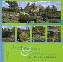 Jardins publics - jardins privés - en Côtes d'Armor - Edition Le lou du lac - D. Lenclud - H. Guillaume