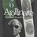 Apollinaire, le regard du poète - exposition au musée de l'orangerie, à paris