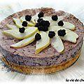 Cheesecake aux mûres et a la poire