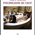 Tout sur la psychologie du chat - joël dehasse - editions odile jacob