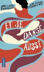 Couv Pocket - Et je danse aussi Anne-Laure BONDOUX et Jean-Claude MOURLEVAT