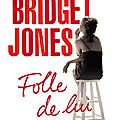 Bridget jones - folle de lui d'helen fielding