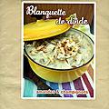 Blanquette de dinde aux amandes & champignons