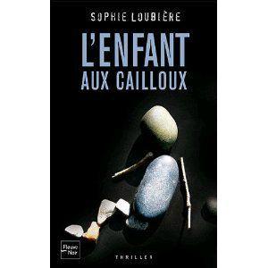 L'enfant aux cailloux Sophie Loubière Lectures de Liliba