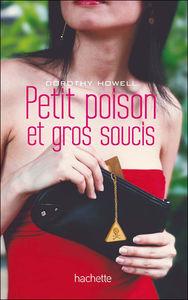 Petit_poison_et_gros_soucis_de_Dorothy_Howell
