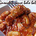 Gnocchis sauce bolo balls