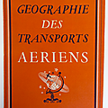 Livre collection ... géographie des transports aeriens (1939) * air france