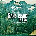 Sans issue, volume 2 : le lac, de svetlana kirilina