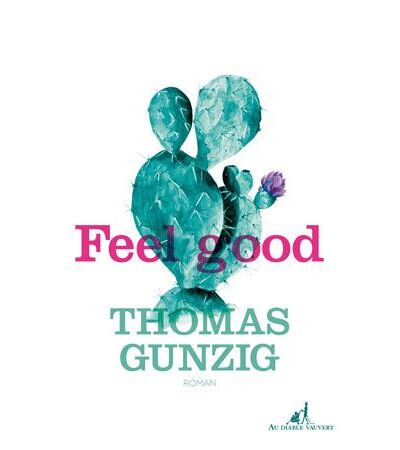FEEL GOOD - Thomas GUNZIG