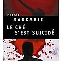 Le che s'est suicidé de petros markaris