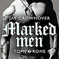 Rome (marked men tome 3) ❉❉❉ jay crownover