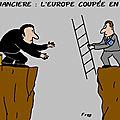 Crise financière : l'europe coupée en deux . .