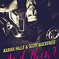 And then ? de scott mackenzie et karina halle