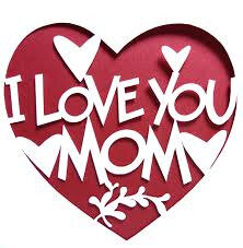 HAPPY MOTHER DAY I LOVE YOU