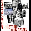 Sortie dvd : histoire d'un regard / un documentaire passionnant sur gilles caron