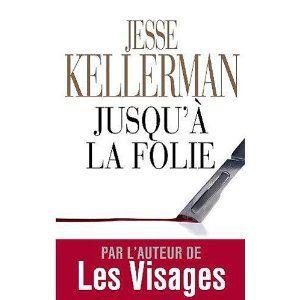 Jusqu___la_folie_Jesse_Kellerman_Lectures_de_Liliba