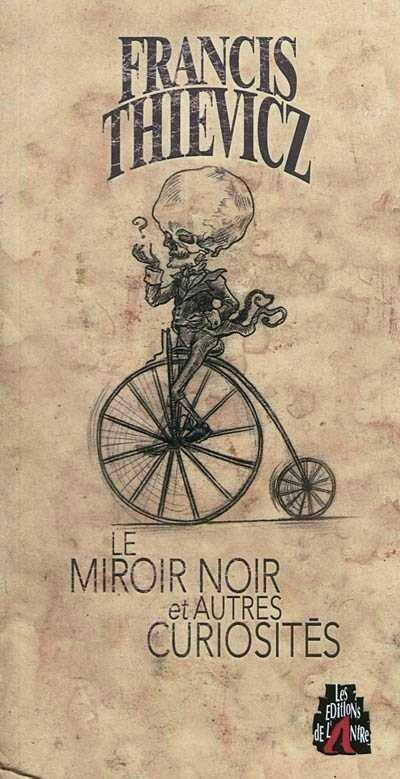 Le miroir noir et autres curiosités de Francis Thievicz