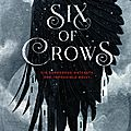 Six of crows [six of crows #1] de leigh bardugo