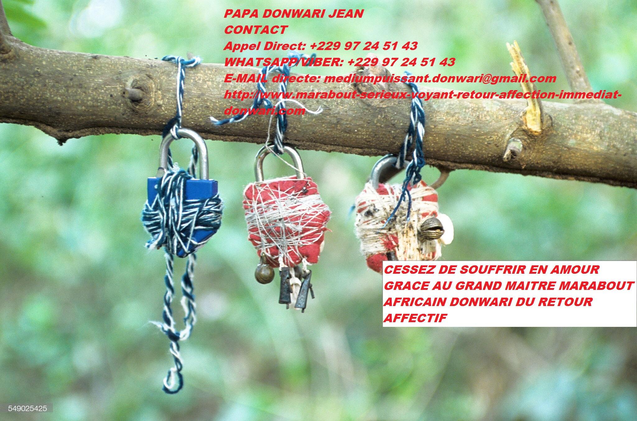 CESSEZ DE SOUFFRIR EN AMOUR GRACE AU GRAND MAÎTRE MARABOUT AFRICAIN DONWARI DU RETOUR AFFECTIF