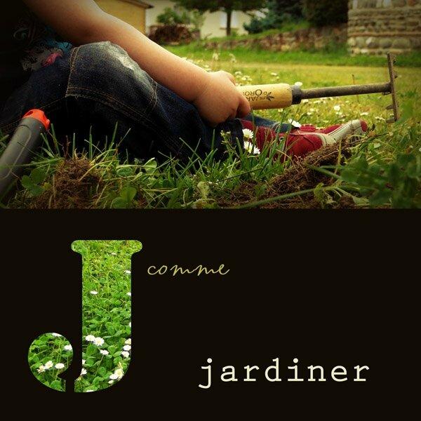 J comme jardiner