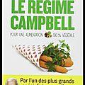 Le régime campbell - pour une alimentation 100% végétale - editions les arènes