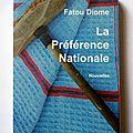Critique du roman la préférence nationale, de fatou diome, éditions présence africaine, 2001, 110 pages