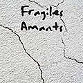 _fragiles amants_, paul renou (2018)