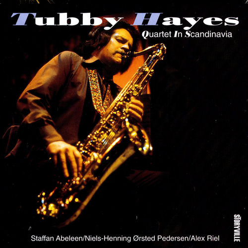 Tubby Hayes Quartet - 1972 - In Scandinavia (Storyville)