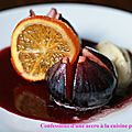 Figues rôties à la sangria, glace au fenouil, chips d'orange