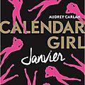 Calendar girl, tome 1 : janvier, de audrey carlan