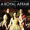 A royal affair, un duel entre ombres & lumières