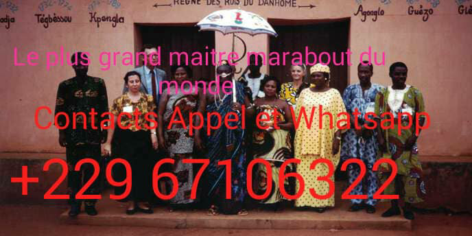 LE PLUS GRAND MARABOUT DU MONDE GRAND MEDIUM VOYANT ET MAGE SORC