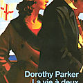 Parker dorothy / la vie à deux.