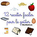 12 recettes faciles pour le goûter !