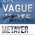 La vague forte avec metayer